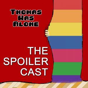 Thomas Was Alone spoilercast
