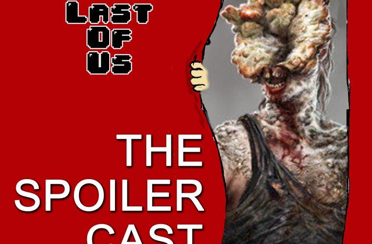 Last of Us Spoilercast