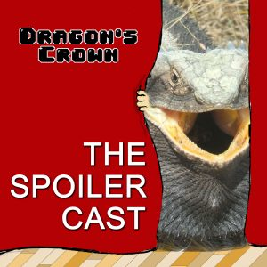 Dragon's Crown, spoilercast