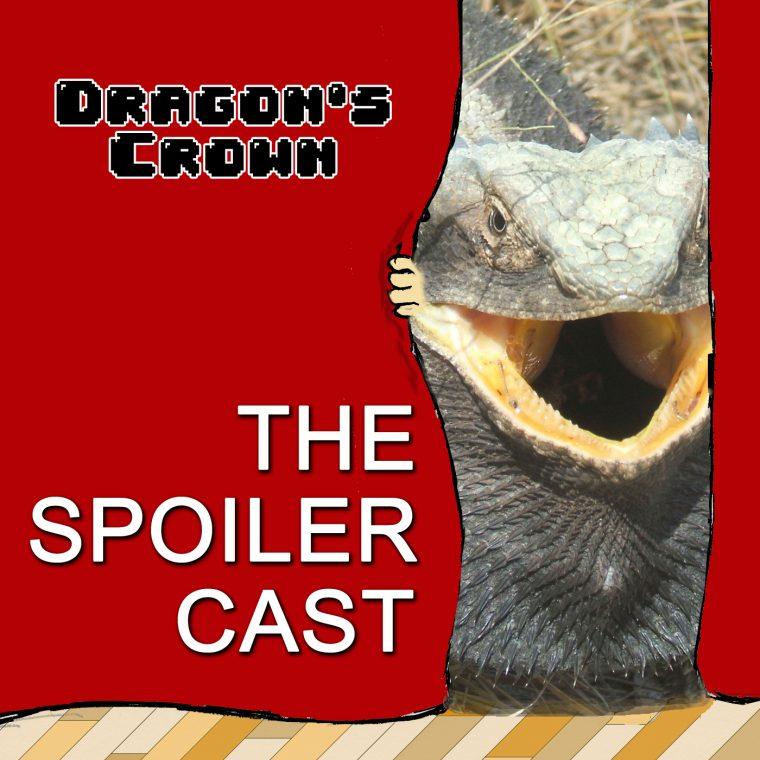 Dragon's Crown, spoilercast